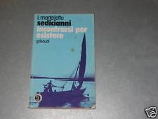 SEDICIANNI - INCONTRARSI PER ESISTERE - I.MARTELLETTO