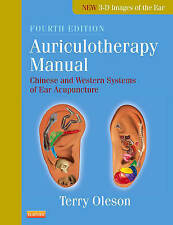 Auriculotherapy Manual: Chinese and Western Systems of Ear Acupuncture by Terry Oleson (Hardback, 2013)
