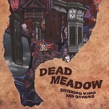 DEAD MEADOW - SHIVERING KING AND OTHERS CD BRAND NEW SEALED