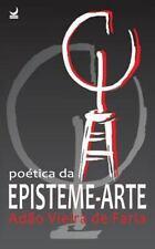 Poetica Da Episteme-Arte by Adao Vieira De Faria (2012, Paperback)