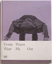 ERWIN WURM Wear me out, 2011, Buch