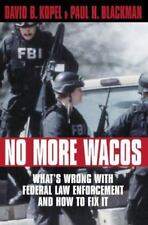 No More Wacos: What's Wrong With Federal Law Enforcement and How to Fix It (1891