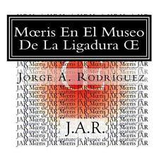 Moeris en el Museo de la Ligadura OE : - ¿Por Qué No Hay una Tecla para la...