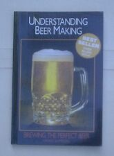 Understanding Beer Making: brewing the perfect beer, by Grant Sampson