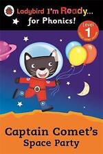 Ladybird I'm Ready for Phonics Level 1 Captain Comet's Space Party Book