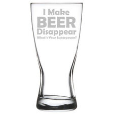 Beer Glass Pilsner Mug 15oz Funny I Make Beer Disappear What's Your Superpower?