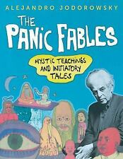 Excellent, The Panic Fables: Mystic Teachings and Initiatory Tales, Jodorowsky,
