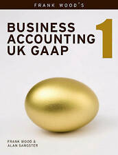 Business Accounting UK GAAP: v. 1, Wood, Frank, Sangster, Alan, New, Paperback