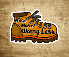 """Hiking Decal Sticker Hike More Worry Less National Park Forest Hiker 3.75"""" x 2.5"""