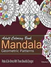 Adult Coloring Books Mandala Geometric Patterns : Relax & De-Stress With These B