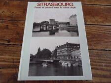 ALSACE - STRASBOURG PASSE ET PRESENT SOUS LE MEME ANGLE 1989