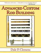 ADVANCED CUSTOM ROD BUILDING - CLEMENS, DALE P. - NEW PAPERBACK BOOK