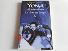 YONA FILLE DE LA PREHISTOIRE / LE CLAN DES LOUPS - F. REYNAUD - POCKET JEUNESSE