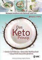 Das Keto-Prinzip: Ketogen ernähren mit Kokosöl und Fett:...   Buch   Zustand gut