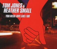Jones Tom & Small Heather - You Need Love Like I Do