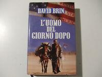L'Uomo Del Giorno Dopo - David Brin - LIBRO