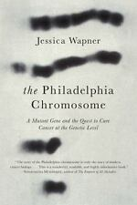 The Philadelphia Chromosome : A Mutant Gene and the Quest to Cure Cancer at...