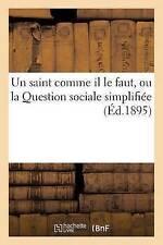 Un Saint Comme Il Le Faut, Ou La Question Sociale Simplifiee by Hachette...