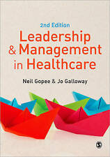 Leadership and Management in Healthcare by Gopee, Neil, Galloway, Jo