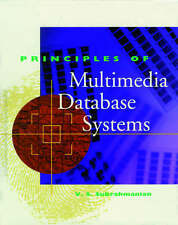 Principles of Multimedia Database Systems (The Morgan Kaufmann Series in Data M