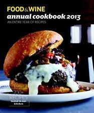 FOOD & WINE Annual Cookbook 2013: An Entire Year of Recipes (Food and Wine