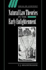 Natural Law Theories in the Early Enlightenment: By Hochstrasser, T. J.