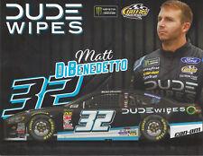 "2018 MATT DIBENEDETTO ""DUDE WIPES"" #32 MONSTER ENERGY NASCAR POSTCARD"