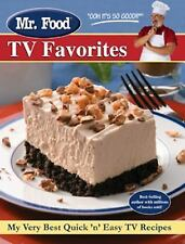 Mr. Food TV Favorites: My Very Best Quick and Easy TV Recipes, Test Kitchen, Mr.
