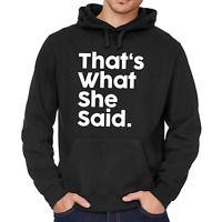 That's What She Said Quote Thats Party Sprüche Comedy Fun Kapuzenpullover Hoodie