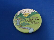 """BEGIN EACH DAY WITH PRAYER"" BUTTON Christian pin pinback 2 1/4"" badge NEW Jesus"