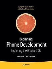 Beginning iPhone Development: Exploring the iPhone SDK, Mark, David,LaMarche, Je