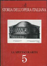 Storia Dell'opera Italiana - Band 5 - La Spettacolarita