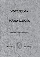 """""""NOBILISSIMA ET MARAVIGLIOSA"""", poesie per Venezia, a cura di Michele Brocca"""