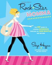 Rock Star Momma: The Hip Guide to Looking Gorgeous