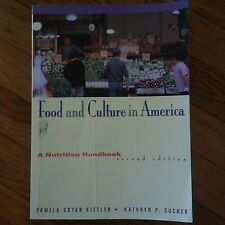 Food and Culture in America : A Nutrition Handbook by Pamela G. Kittler and...