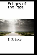 Echoes Of The Past: By S. S. Luce