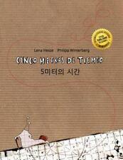 Cinco Metros de Tiempo/5 Miteoui Sigan : Libro Infantil Ilustrado...