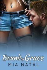 Bound by Grace by Mia Natal (2013, Paperback, Large Type)