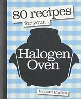 80 Recipes for your... Halogen Oven, Richard Ehrlich, Very Good, Paperback