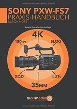 Sony PXW-FS7 Praxis-Handbuch