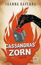Kavenna, Joanna - Cassandras Zorn: Roman