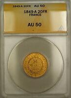 1849-A France 20 Fr Francs Gold Coin ANACS AU-50 (B)