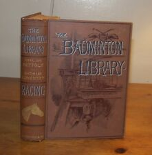 The Badminton Library. Racing and Steeple-chasing. 1889. 3rd ed.