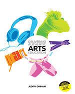 Delivering Authentic Arts Education (1st Ed.)  by Dinham & Judith Dinham
