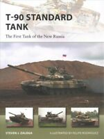 T-90 Standard Tank : The First Tank of the New Russia, Paperback by Zaloga, S...