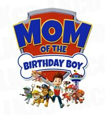 *****PAW PATROL * MOM OF THE BIRTHDAY BOY***FABRIC/T-SHIRT IRON ON TRANSFER