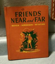 Vtg 1943 FRIENDS FAR AND NEAR BOOK Follett Publishing Meyer McIntire Sorenson