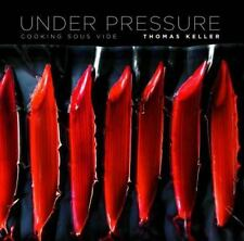 Under Pressure: Cooking Sous Vide: By Thomas Keller