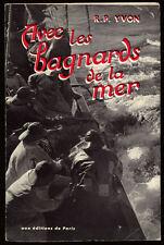 R.P. YVON, AVEC LES BAGNARDS DE LA MER - TERRE NEUVE