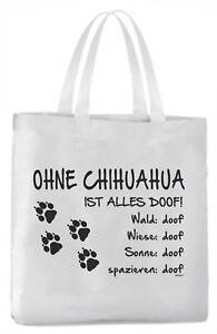 """Tragetasche """"Ohne Chihuahua ist alles doof!"""" 45x42cm  Hund"""